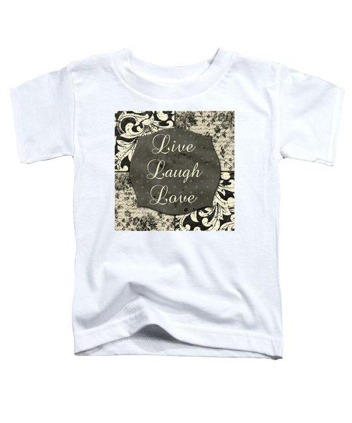 Live Laugh Love Toddler T-Shirt