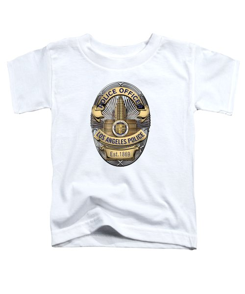 Los Angeles Police Department  -  L A P D  Police Officer Badge Over White Leather Toddler T-Shirt by Serge Averbukh