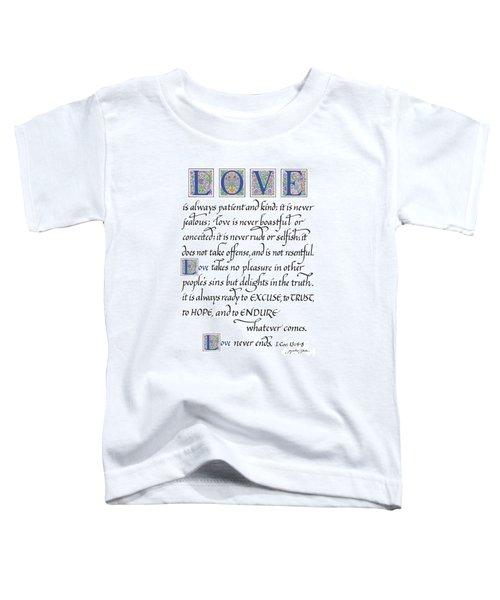 Love Is Always Patient Toddler T-Shirt