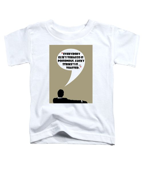 Lucky's Tobacco - Mad Men Poster Don Draper Quote Toddler T-Shirt
