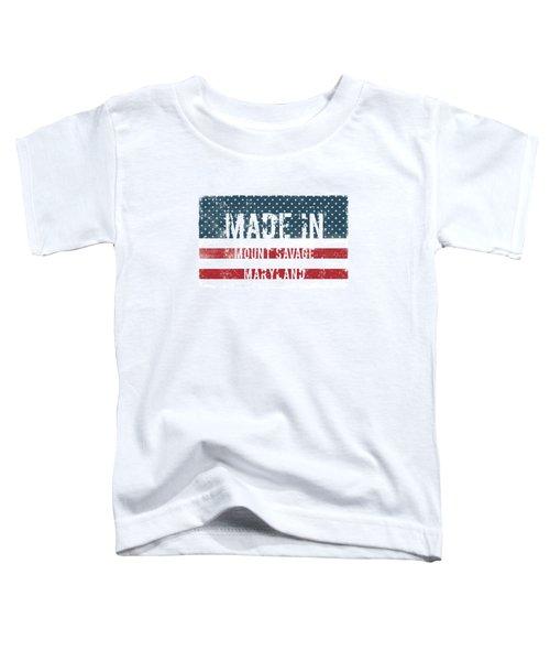 Made In Mount Savage, Maryland Toddler T-Shirt