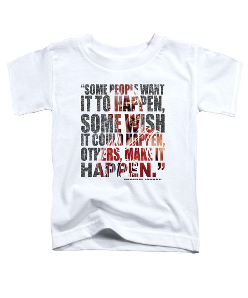 Make It Happen Toddler T-Shirt by Iman Cruz