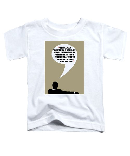Man Walks Into A Room - Mad Men Poster Don Draper Quote Toddler T-Shirt