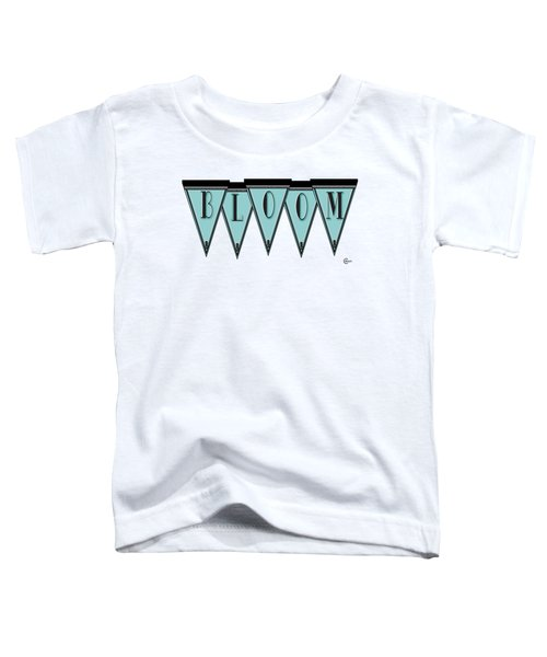 Pennant Deco Blues Message Bloom Toddler T-Shirt