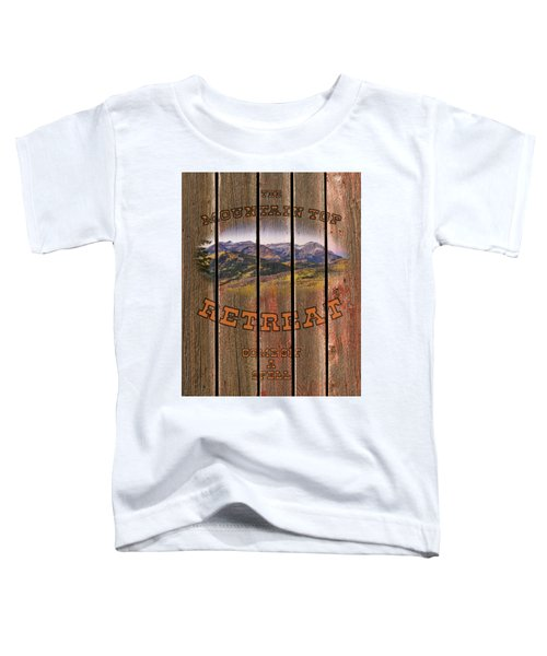 Mountain Top Retreat Toddler T-Shirt