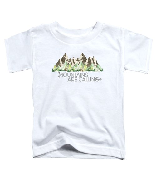 Mountains Are Calling Toddler T-Shirt
