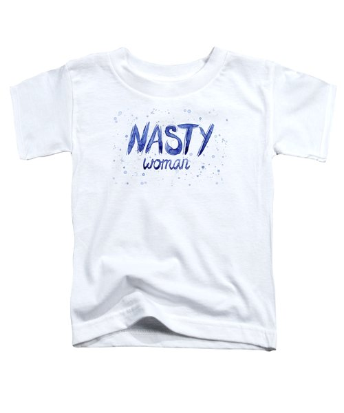 Nasty Woman Such A Nasty Woman Art Toddler T-Shirt