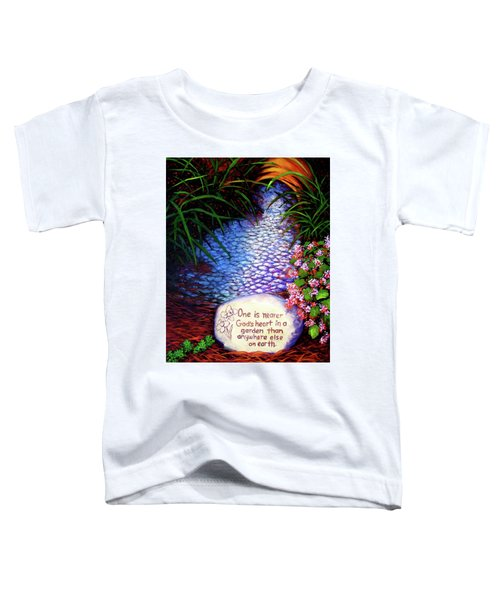 Garden Wisdom, Nearer Toddler T-Shirt