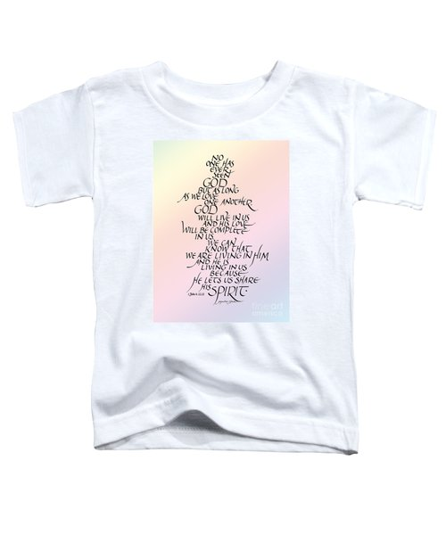 No One Has Seen God Toddler T-Shirt