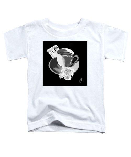 No Show I Toddler T-Shirt