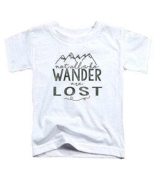 Not All Who Wander Green Toddler T-Shirt