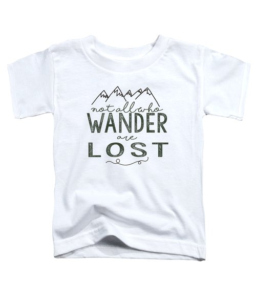 Not All Who Wander Green Toddler T-Shirt
