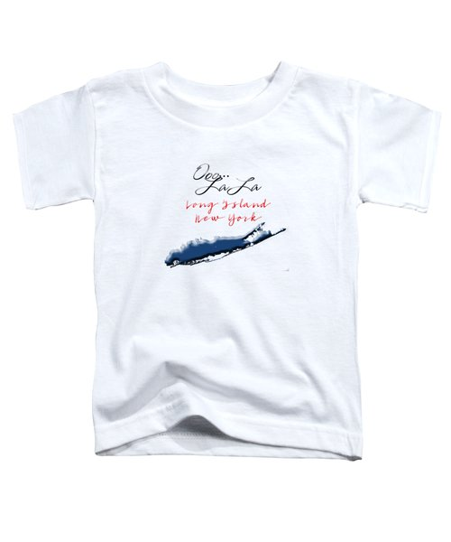 Ooo La La Long Island Toddler T-Shirt