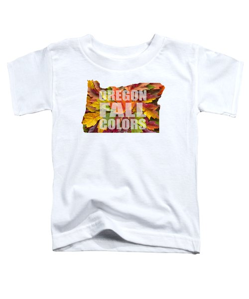 Oregon Maple Leaves Mixed Fall Colors Text Toddler T-Shirt