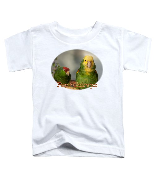 Paco And Chick-e-poo Toddler T-Shirt by Zazu's House Parrot Sanctuary