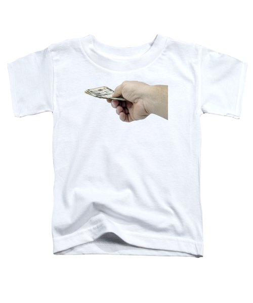 Pay Money Toddler T-Shirt by Erich Grant