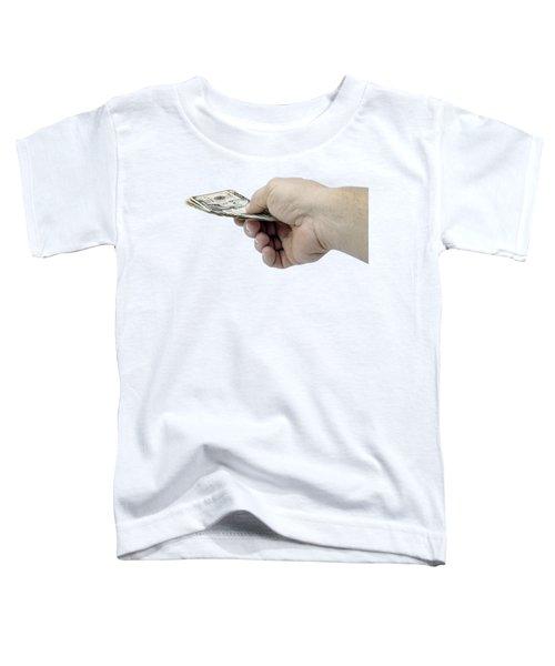 Pay Money Toddler T-Shirt