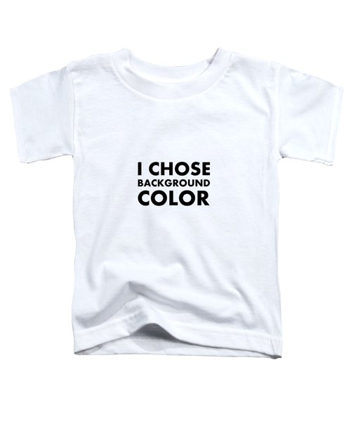 Personal Choice Toddler T-Shirt