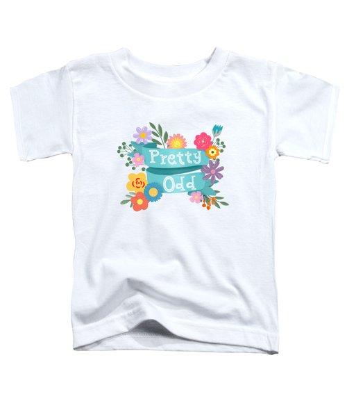 Pretty Odd Floral Banner Toddler T-Shirt