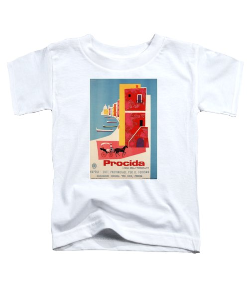 Procida - Naples, Italy - The Island Of Tranquility - Retro Travel Poster - Vintage Poster Toddler T-Shirt