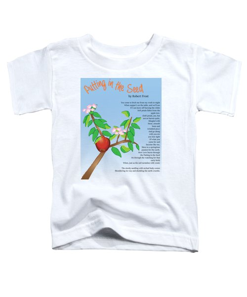 Putting In The Seed Toddler T-Shirt