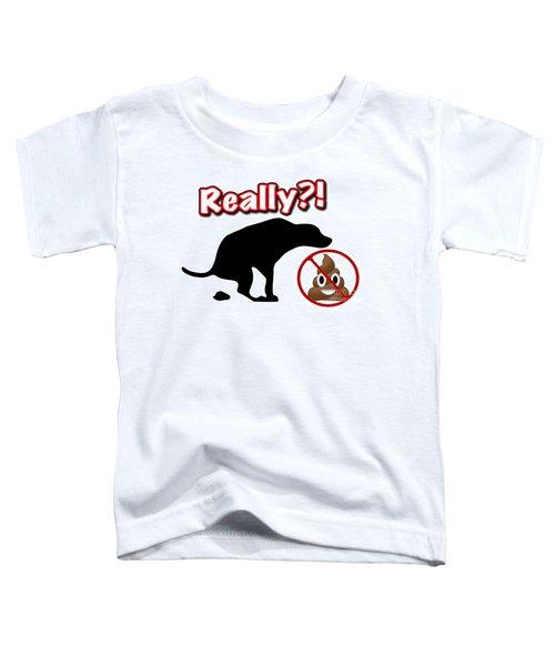 Really No Poop Toddler T-Shirt