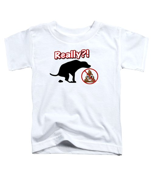 Really No Poop Toddler T-Shirt