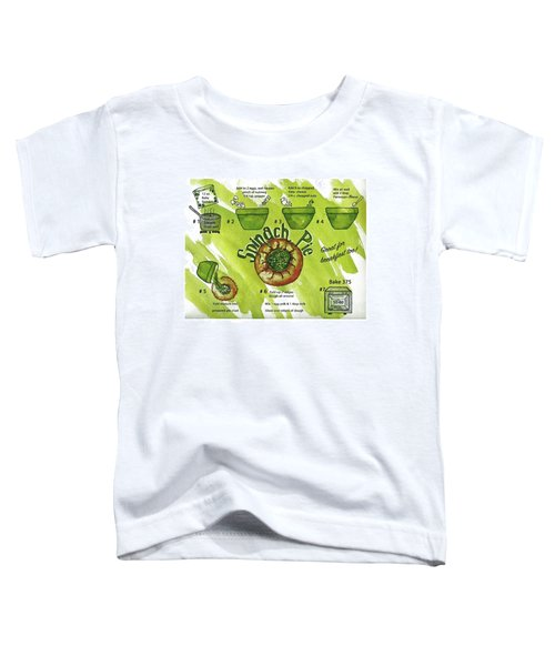 Recipe-spinach Pie Toddler T-Shirt