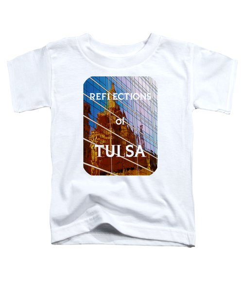 Reflection Of The Past - Tulsa Toddler T-Shirt