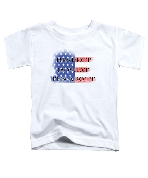 Respect Toddler T-Shirt