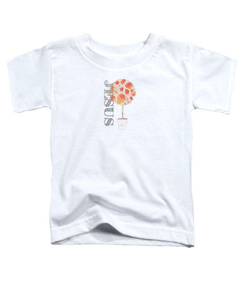 Rooted And Firmly Grounded In Love Toddler T-Shirt
