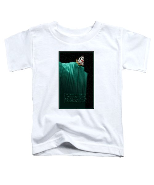 Sailing Off The Edge Of The World Toddler T-Shirt