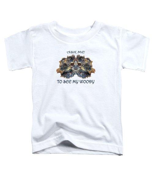 See My Woody Toddler T-Shirt