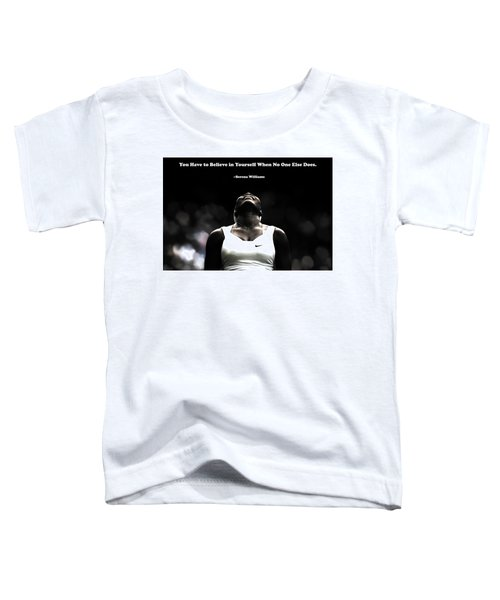 Serena Williams Quote 2a Toddler T-Shirt by Brian Reaves