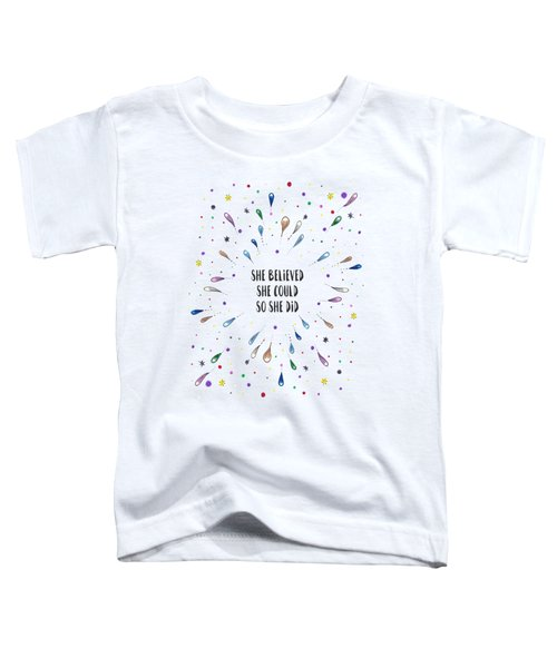 She Believed She Could Toddler T-Shirt