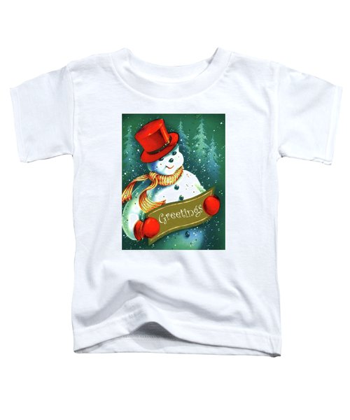 Snowman Holiday Greetings Toddler T-Shirt
