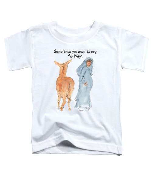 Sometimes You Want To Say No Way Christian Watercolor Painting By Kmcelwaine Toddler T-Shirt by Kathleen McElwaine