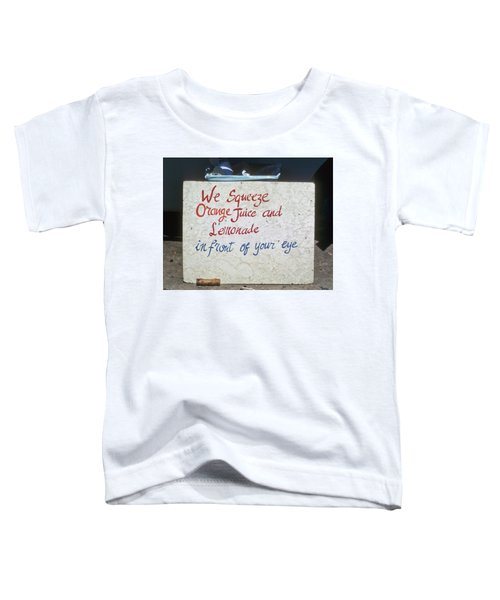 Squeezed Juice Sign Toddler T-Shirt