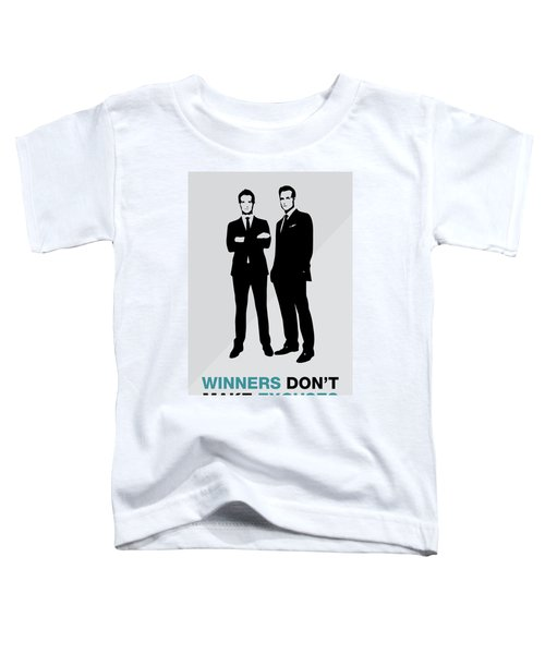Suits Tv Show Poster Harvey Quote - Winners Don't Make Excuses Toddler T-Shirt