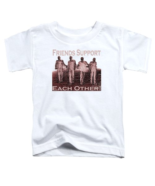 Support Friends In Bronze Toddler T-Shirt