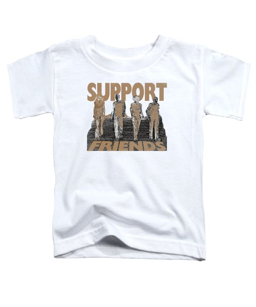 Support Friends Toddler T-Shirt