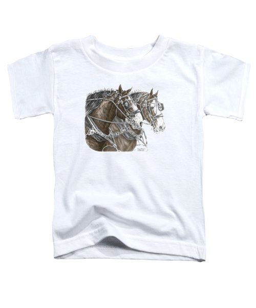 Team Work - Clydesdale Draft Horse Print Color Tinted Toddler T-Shirt