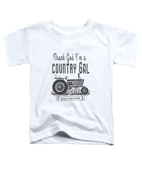 Thank God I Am A Country Gal Toddler T-Shirt