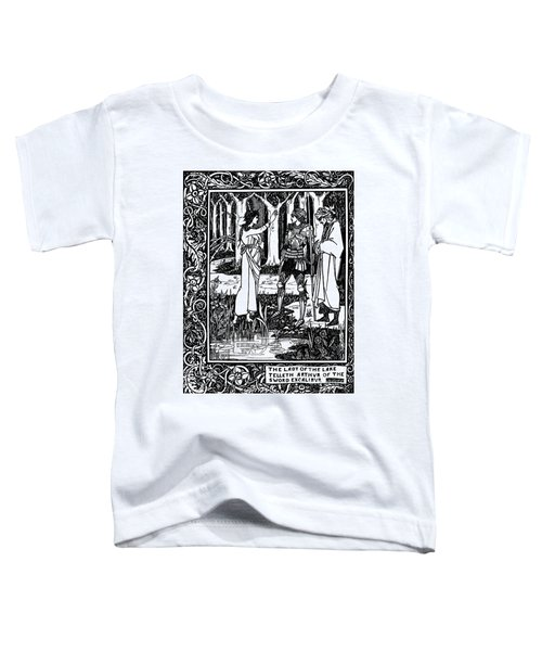 The Lady Of The Lake Telleth Arthur Of The Sword Excalibur Toddler T-Shirt