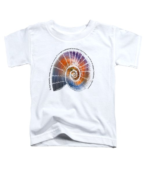 The Nautilus Shell Transparent -  Quote Toddler T-Shirt