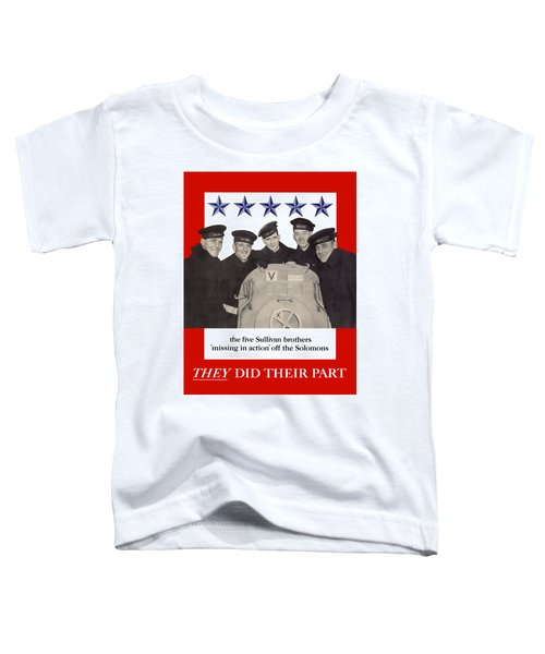 The Sullivan Brothers - They Did Their Part Toddler T-Shirt
