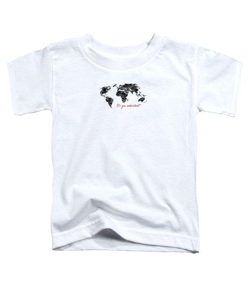 The World Belongs To Me Next Toddler T-Shirt