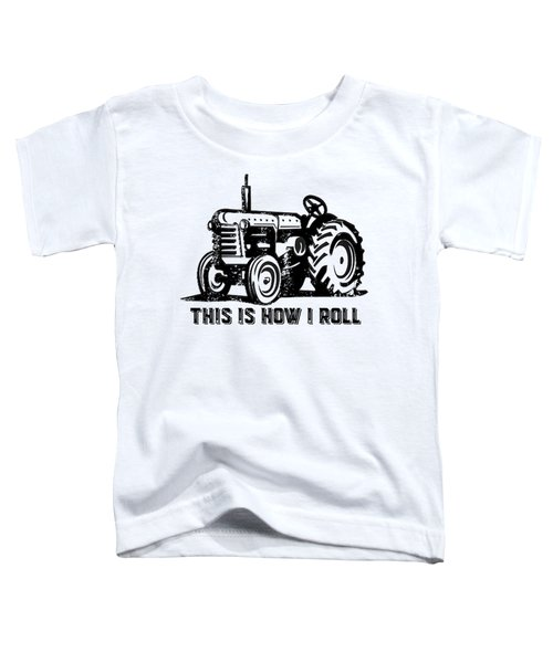 This Is How I Roll Tractor Toddler T-Shirt