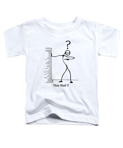 This Wall Toddler T-Shirt