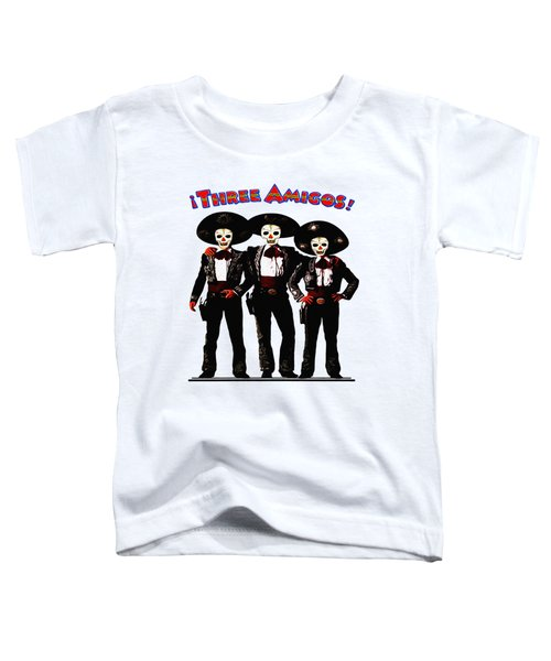 Three Amigos - Day Of The Dead Toddler T-Shirt